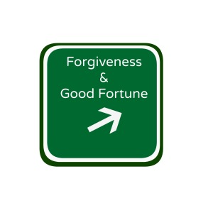 forgiveness and good fortune