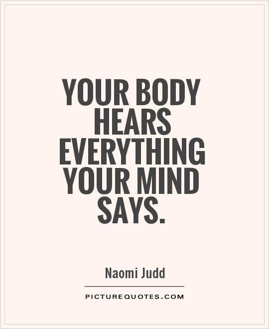 your-body-hears-everything-your-mind-says-quote-1